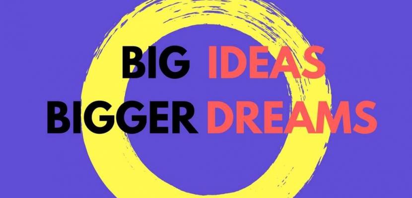 Big Ideas, Bigger Dreams