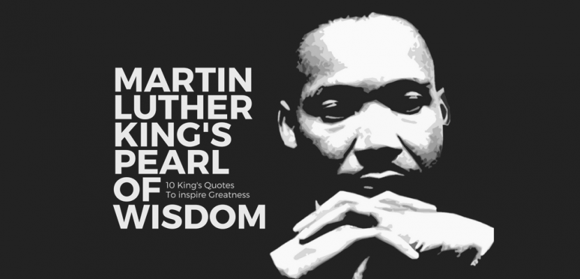 Martin Luther King S Pearl Of Wisdom 10 Quotes To Power Your Dreams